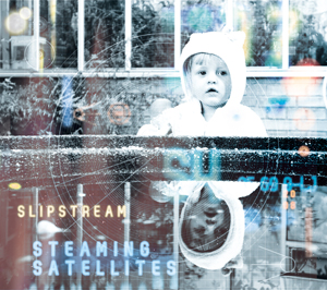 STEAMING SATELLITES – Slipstream (Vinyl)